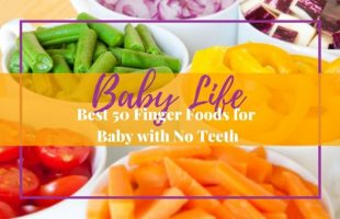 Finger Foods that are best for baby with no teeth